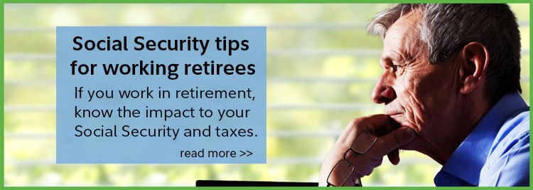Social Security tips for working retirees