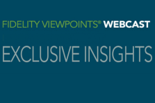 Image: Fidelity Viewpoints Webcast Exclusive Insights.