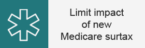 Tip 5 - Limit impact of Medicare surtax
